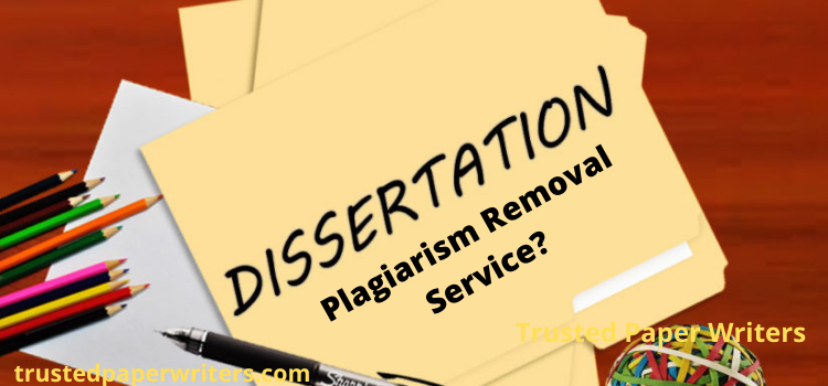 cheap online Dissertation Plagiarism Removal Service
