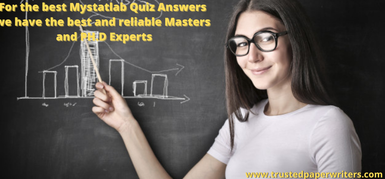 best service for Mystatlab Quiz Answers